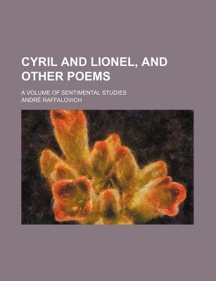 Cyril and Lionel, and Other Poems (Paperback): Andr Raffalovich, Mark Andr Raffalovich