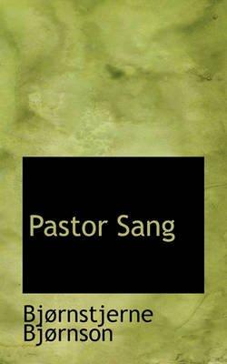 Pastor Sang (Paperback): Bjornstjerne Bjornson, Bj2rnstjerne Bj2rnson