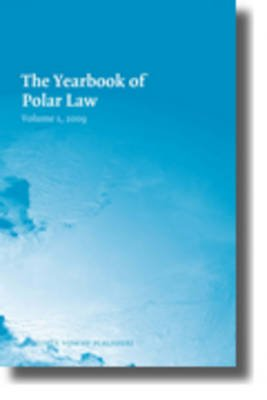 The Yearbook of Polar Law Volume 1, 2009 (Hardcover): Gudmundur Alfredsson, Timo Koivurova, David Kenneth Leary