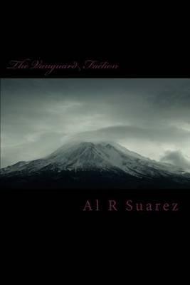 The Vanguard Faction (Paperback): Al R Suarez
