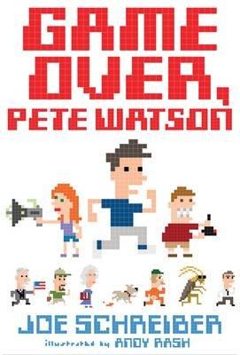 Game Over, Pete Watson (Paperback): Joe Schreiber