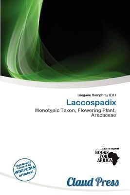Laccospadix (Paperback): L. Egaire Humphrey
