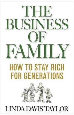 The Business of Family - How to Stay Rich for Generations (Hardcover): L. Taylor