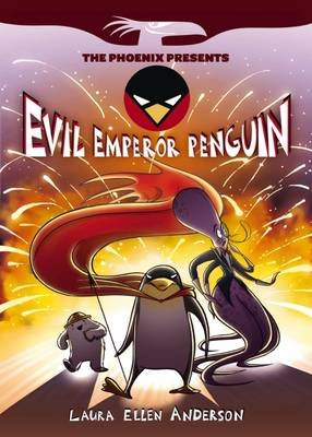 Evil Emperor Penguin, Book 1 (Paperback): Laura Ellen Anderson