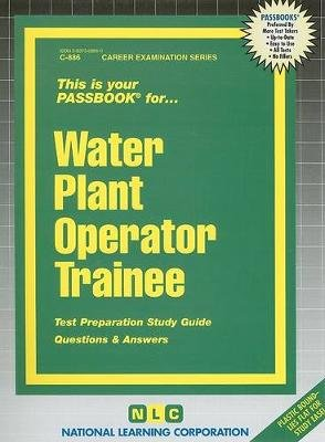 Water Plant Operator Trainee - Passbooks Study Guide (Spiral bound): National Learning Corporation