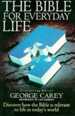 The Bible for Everyday Life (Paperback, New edition): George Carey