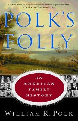 Polk's Folly - An American Family History (Paperback, 1st Anchor Books ed): William R. Polk