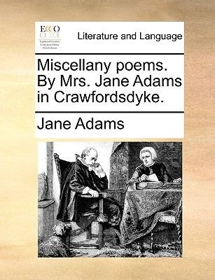 Miscellany Poems. by Mrs. Jane Adams in Crawfordsdyke. (Paperback): Jane Adams