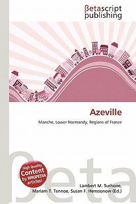 Azeville (Paperback): Lambert M. Surhone, Mariam T. Tennoe, Susan F. Henssonow