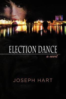 Election Dance (Paperback): Joseph Hart