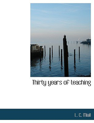 Thirty Years of Teaching (Paperback): L. C. Miall