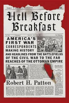Hell Before Breakfast (Electronic book text): Robert H. Patton