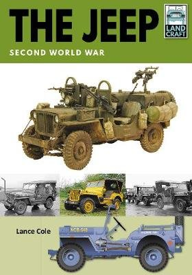 The Jeep - Second World War (Paperback): Lance Cole