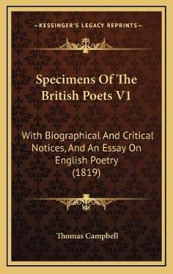 Specimens of the British Poets V1 - With Biographical and Critical Notices, and an Essay on English Poetry (1819) (Hardcover):...