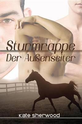 Sturmrappe - Der Aussenseiter (German, Electronic book text): Kate Sherwood