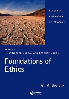 Foundations of Ethics - An Anthology (Hardcover, Revised): Russ Shafer-Landau, Terence Cuneo