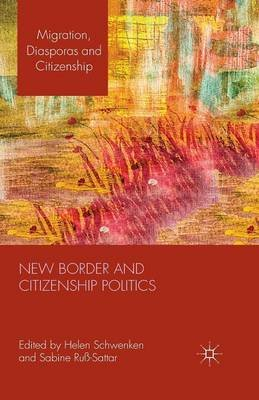 New Border and Citizenship Politics (Paperback, 1st ed. 2014): Sabine Russ-Sattar