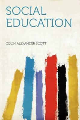 Social Education (Paperback): Colin Alexander Scott