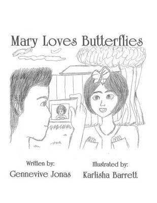 Mary Loves Butterflies (Paperback): Gennevive Jonas