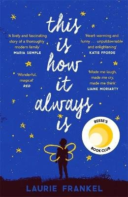 This Is How It Always Is - The Reese Witherspoon Hello Sunshine Book Club Pick (Paperback): Laurie Frankel