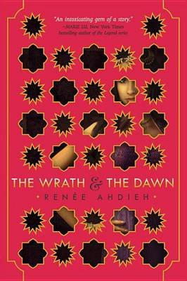 The Wrath and the Dawn (Hardcover): Renee Ahdieh