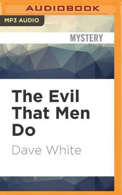 The Evil That Men Do (MP3 format, CD): Dave White