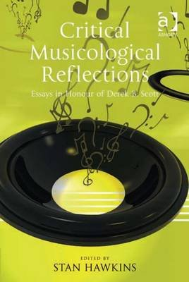Critical Musicological Reflections - Essays in Honour of Derek B. Scott (Electronic book text, Festschrift): Stan Hawkins