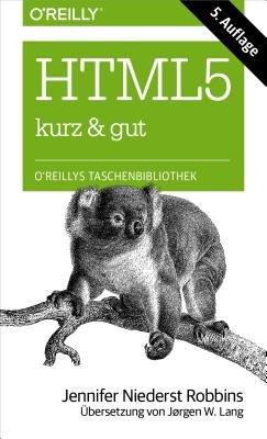 Html5 Kurz & Gut (English, German, Electronic book text, 5th): Jennifer Niederst Robbins