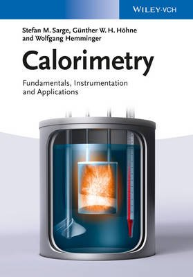 Calorimetry - Fundamentals, Instrumentation and Applications (Paperback): Stefan Mathias Sarge, Gunther W. H. Hohne, Wolfgang...