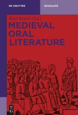 Medieval Oral Literature (Paperback): Karl Reichl
