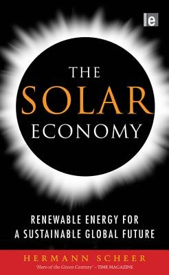 The Solar Economy - Renewable Energy for a Sustainable Global Future (Electronic book text): Hermann Scheer