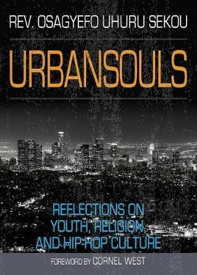 Urbansouls - Reflections on Youth, Religion, and Hip-Hop Culture (Paperback, 2nd ed.): Osagyefo Sekou