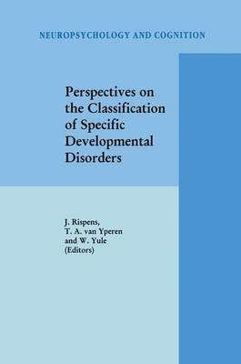 Perspectives on the Classification of Specific Developmental Disorders (Paperback, 1st ed. Softcover of orig. ed. 1998): Jan...