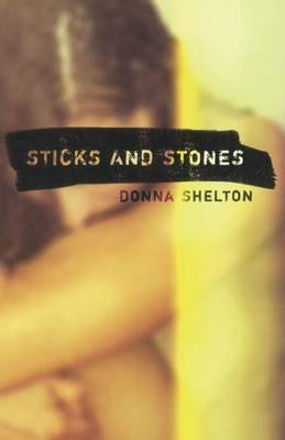 Sticks and Stones (Hardcover): Donna Shelton