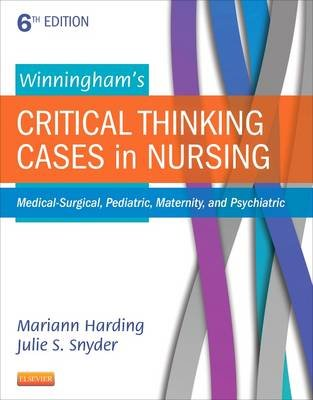 Winningham's Critical Thinking Cases in Nursing - Medical-Surgical, Pediatric, Maternity, and Psychiatric (Paperback, 6th...
