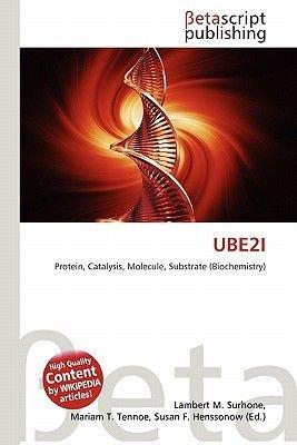 Ube2i (Paperback): Lambert M. Surhone, Mariam T. Tennoe, Susan F. Henssonow