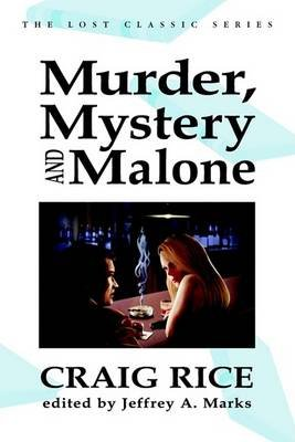 Murder, Mystery and Malone (Paperback): Craig Rice