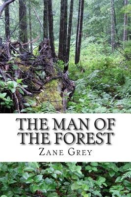 The Man of the Forest (Paperback): Zane Grey