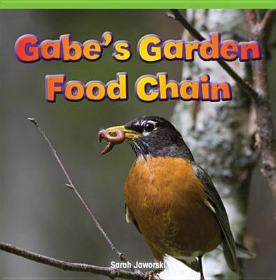 Gabe's Garden Food Chain (Electronic book text): Sarah Jaworski, Kerri O'Donnell