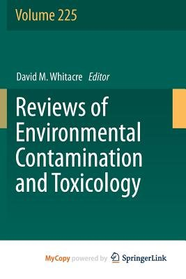 Reviews of Environmental Contamination and Toxicology Volume 225 (Paperback): David M. Whitacre