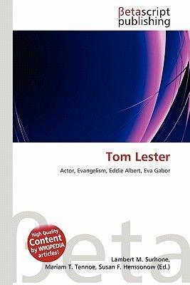 Tom Lester (Paperback): Lambert M. Surhone, Mariam T. Tennoe, Susan F. Henssonow