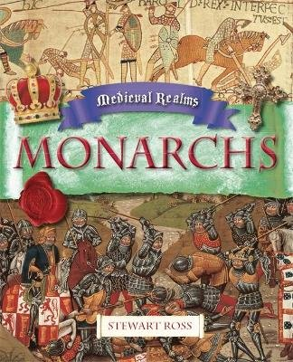 Medieval Realms: Monarchs (Paperback): Stewart Ross