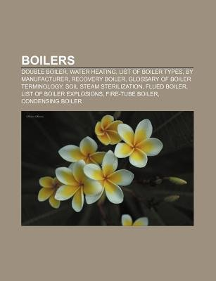 Boilers - Double Boiler, Water Heating, List of Boiler Types, by ...