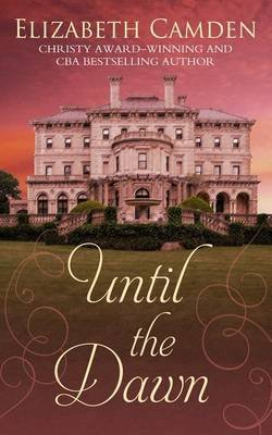 Until the Dawn (Large print, Hardcover, Large type / large print edition): Elizabeth Camden