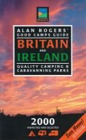 Alan Rogers' Good Camps Guide 2000 - Britain and Ireland (Paperback, Revised edition): Clive Edwards, Etc
