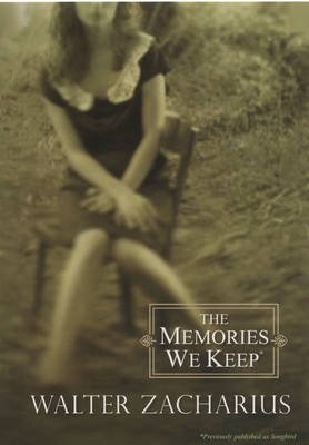 The Memories We Keep (Paperback): Walter Zacharius