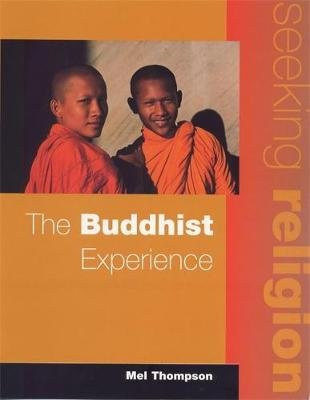 Seeking Religion: The Buddhist Experience 2nd Ed (Paperback, 2nd Revised edition): Mel Thompson
