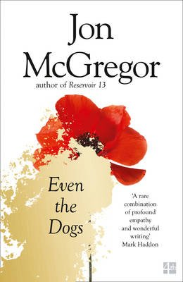 Even the Dogs (Paperback): Jon McGregor