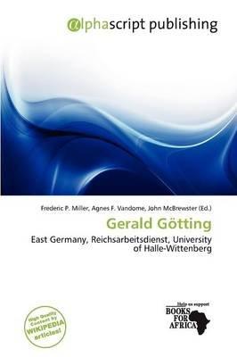 Gerald G Tting (Paperback): Frederic P. Miller, Agnes F. Vandome, John McBrewster