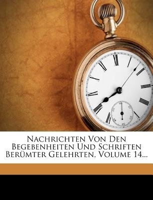 Johan Peter Nicerons Nachrichten, Vierzehnter Theil (English, German, Paperback): Jean-Pierre Niceron